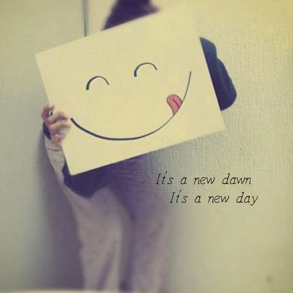 its-a-new-dawn-its-a-new-day-its-a-new-life-for-me-and-im-feeling-good-